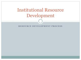 Institutional Resource Development