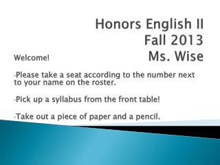 Honors English II Fall 2013 Ms. Wise
