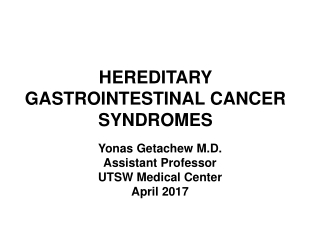 HEREDITARY GASTROINTESTINAL CANCER SYNDROMES