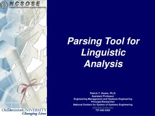 Parsing Tool for Linguistic Analysis Patrick T. Hester, Ph.D. Assistant Professor