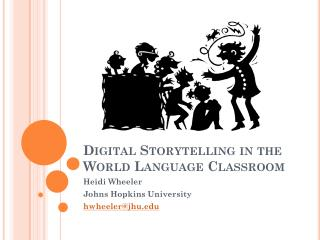 Digital Storytelling in the World Language Classroom