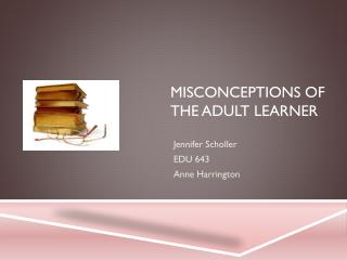 Misconceptions of the adult learner