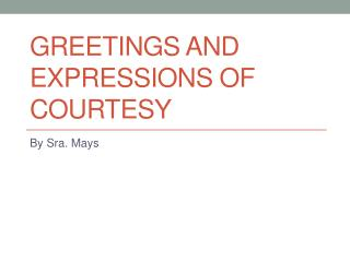 Greetings and Expressions of Courtesy
