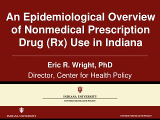 An Epidemiological Overview of Nonmedical Prescription Drug Rx Use in Indiana