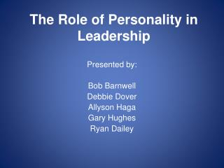 The Role of Personality in Leadership