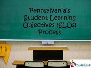 Pennsylvania's  Student Learning  Objectives (SLOs) Process