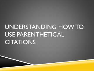 Understanding how to use Parenthetical citations