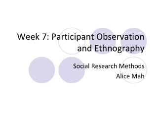 Week 7: Participant Observation and Ethnography