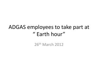 "ADGAS  employees to take part  at  "" Earth hour"""