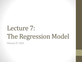 Lecture 7: The Regression Model