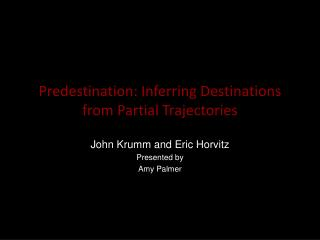 Predestination: Inferring Destinations from Partial Trajectories