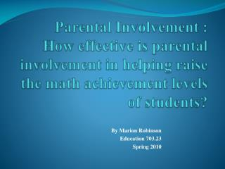 By Marion Robinson Education 703.23  Spring 2010
