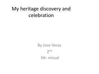 My heritage discovery and celebration