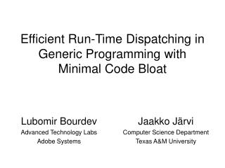Efficient Run-Time Dispatching in Generic Programming with Minimal Code Bloat