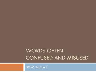 Words often Confused and misused