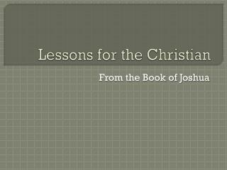 Lessons for the Christian