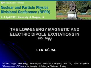 THE LOW-ENERGY MAGNETIC AND ELECTRIC DIPOLE EXCITATIONS IN          180-186 W