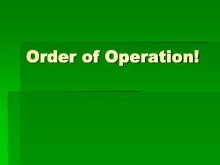 Order of Operation!