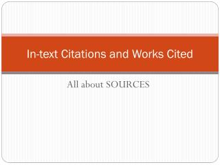 In-text Citations and Works Cited