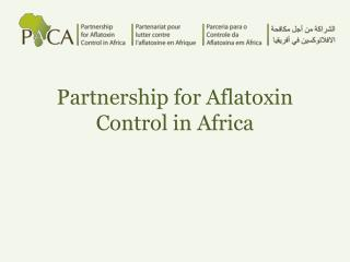 Partnership for Aflatoxin Control in Africa