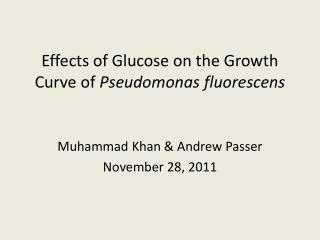 Effects of Glucose on the Growth Curve of  Pseudomonas  fluorescens