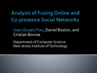 Analysis of Fusing Online and Co-presence Social Networks