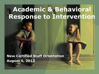 Academic & Behavioral Response to Intervention