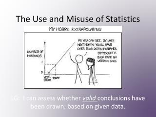 The Use and Misuse of Statistics