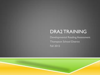 DRA2 Training
