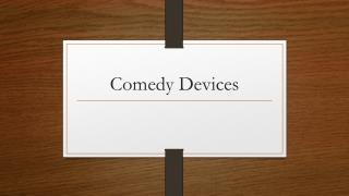 Comedy Devices