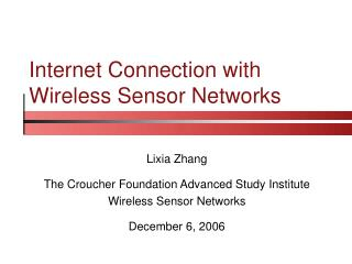 Internet Connection with Wireless Sensor Networks