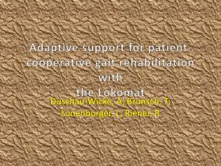 Adaptive support for patient-cooperative gait rehabilitation with the  Lokomat