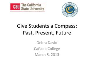 Give Students a Compass: Past, Present, Future