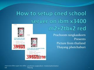 How to setup  cned  school server on  ibm  x3400 m2+2tbx2 red