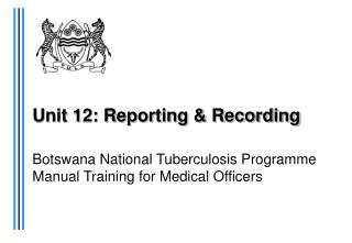 Unit 12: Reporting & Recording