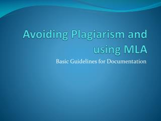Avoiding Plagiarism and using MLA