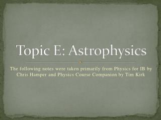Topic E: Astrophysics