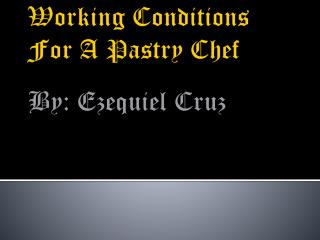 Working Conditions For A Pastry Chef