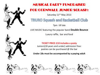 MUSICAL PARTY FUNDRAISER  FOR CORNWALL JUNIOR SQUASH ! Saturday 11 th  May 2013