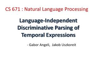 Language-Independent Discriminative Parsing of Temporal  Expressions