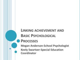 Linking achievement and Basic Psychological Processes