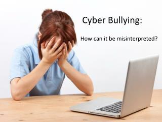 Cyber Bullying: