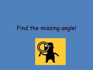 Find the missing angle!