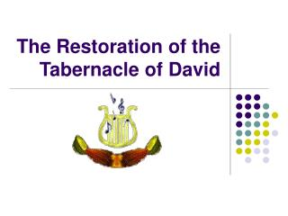 The Restoration of the Tabernacle of David