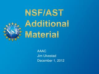 NSF/AST Additional Material