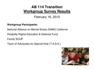 AB 114 Transition  Workgroup Survey Results February 16, 2012
