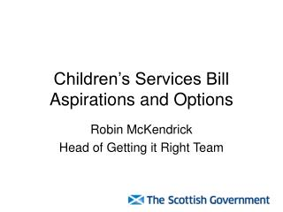 Children's Services Bill Aspirations and Options