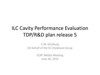 ILC Cavity Performance Evaluation TDP/R&D plan release 5