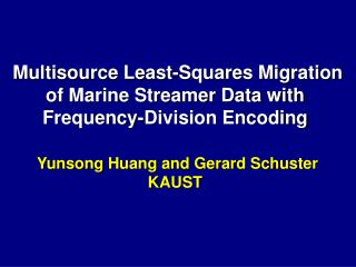 Multisource  Least-Squares  Migration of Marine  Streamer  Data  with Frequency-Division Encoding
