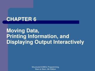 CHAPTER 6 Moving Data,  Printing Information, and Displaying Output Interactively